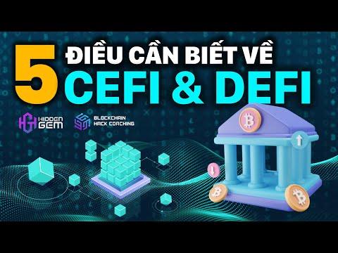 Bài 03 - 5 điều cần biết Defi & Cefi - Blockchain Hack Coaching   Hidden Gem Team