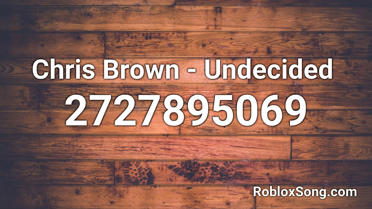 Chris Brown Undecided Roblox Id Roblox Music Code Youtube