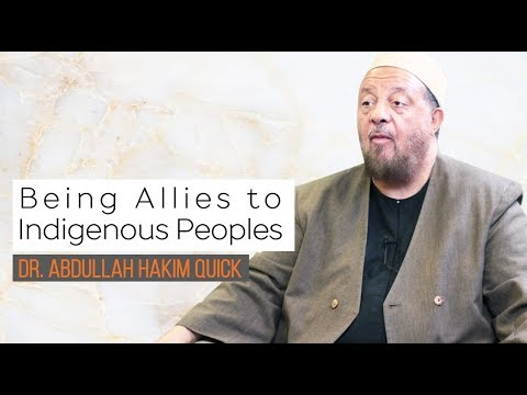 Being Allies to Indigenous Peoples | Dr. Abdullah Hakim Quick