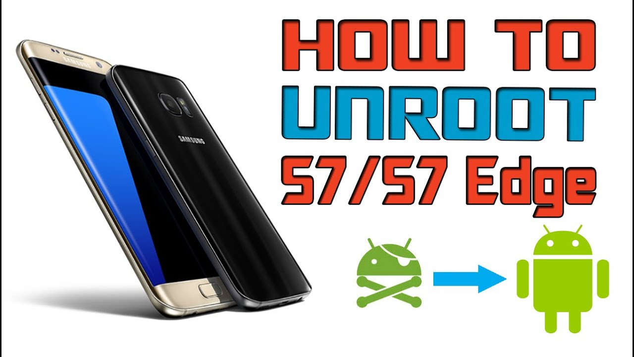 UNROOT, UNBRICK, BACK TO STOCK Galaxy S7 or S7edge