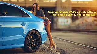 Armin van Buuren x W&W x Tiësto & Dzeko x TWISTERZ - This Is Jackie Chan (DJ Jacek Mashup)