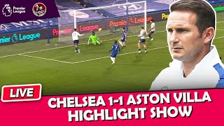 Chelsea Flop Again | Lampard Out | Chelsea 1-1 Aston Villa EPL Highlight Show