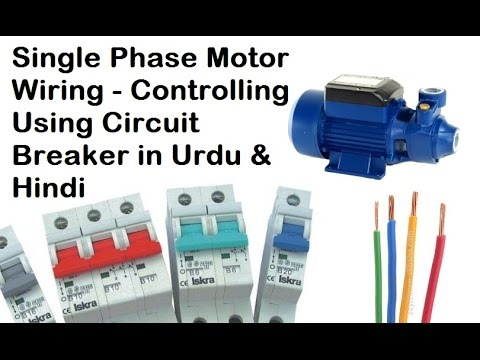 Single phase motor wiring connection controlling with circuit single phase motor wiring connection controlling with circuit breaker in hindiurdu ccuart