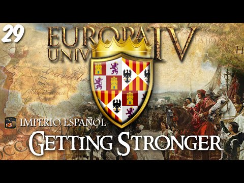 GETTING STRONGER | Hispania Universalis | EUIV | Ep. 29