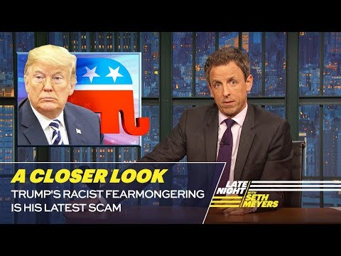 Trump's Racist Fearmongering Is His Latest Scam: A Closer Look