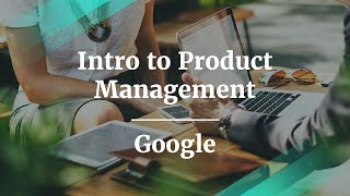 Intro to Product Management by former Google Product Manager