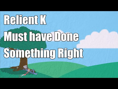 Must Have Done Something Right- Relient K