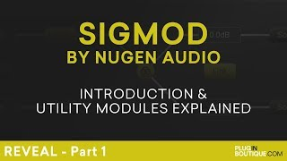 Nugen Audio Sigmod | Review Overview Of All Utility Modules | Part 1