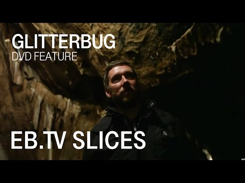 Glitterbug (Slices DVD Feature)
