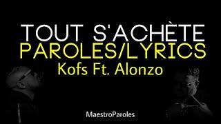 Kofs - Tout s'achète Ft. Alonzo (Paroles)