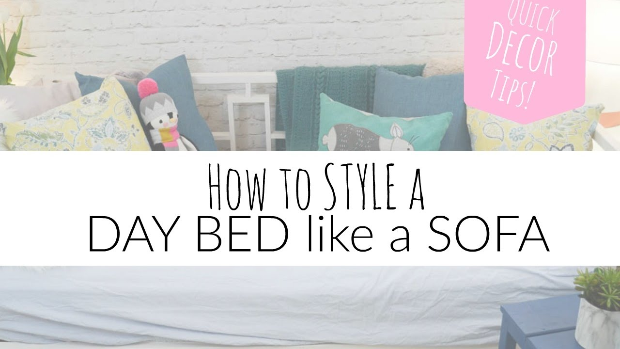 How To Style A Daybed Like A Sofa Youtube