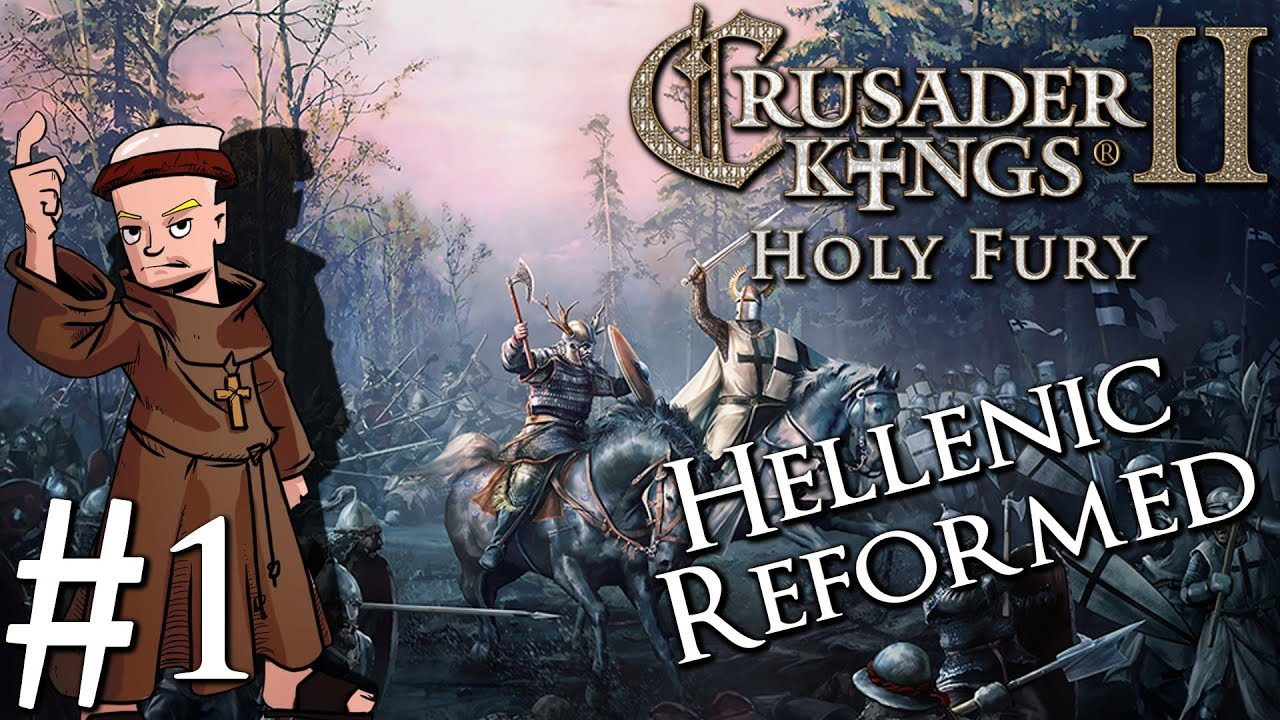 Crusader Kings 2 Holy Fury | By Jupiter | Part 1 | Reforming Hellenic Faith