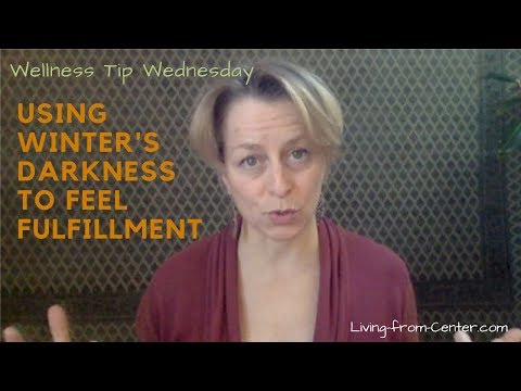 WELLNESS TIP WEDNESDAY: Using winter's darkness to feel fulfillment