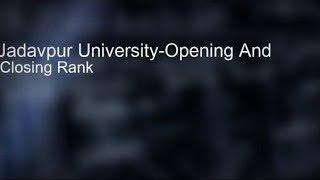 Jadavpur University-Opening And Closing Rank -2016