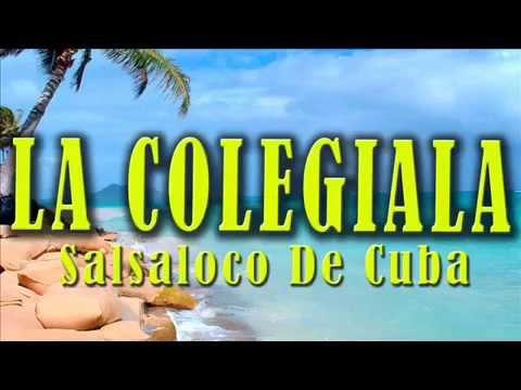 La Colegiala - Salsaloco de Cuba