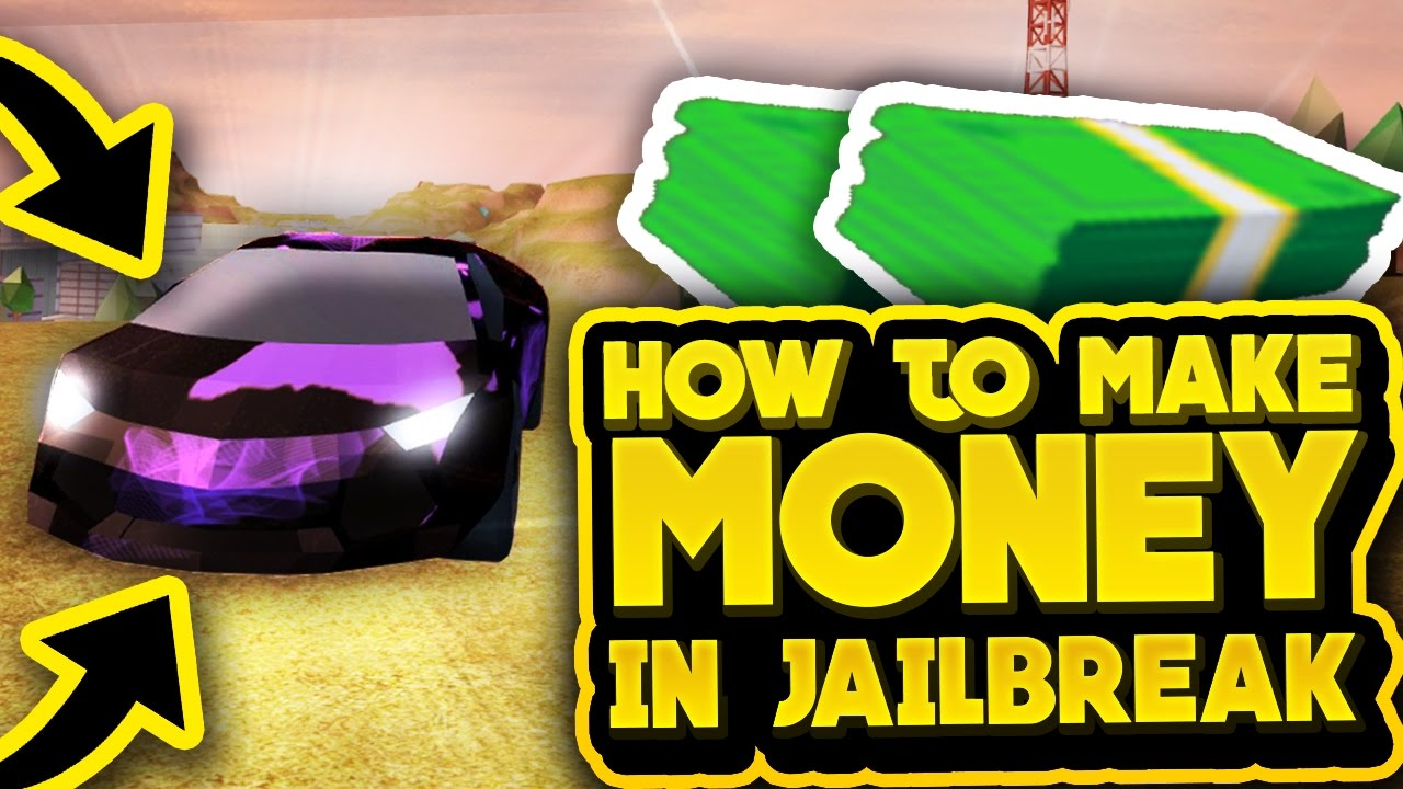 how to make money fast in roblox jailbreak