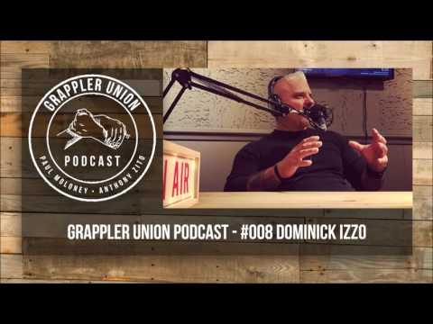 Grappler Union Podcast - #008 Dominick Izzo