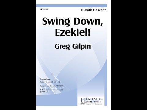 Swing Down, Ezekiel! (TB) - Greg Gilpin
