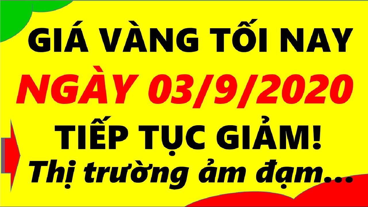 Giá Vàng Hôm Nay Ngày 03/9/2020 – Giá Vàng 9999 Tiếp Tục Giảm!