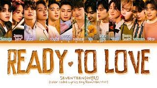 SEVENTEEN Ready to love Lyrics (세븐틴 Ready to love 가사) (Color Coded Lyrics)