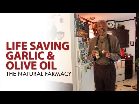 Life Saving Garlic And Olive Oil | The Natural Farmacy With Dr. Thomas Jackson