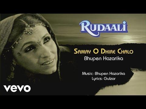 Samay O Dhire Chalo - Rudaali  Bhupen Hazarika   Official Audio Song