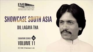 Dil Lagaya Tha | Ataullah Khan Essakhelvi | Showcase South Asia - Vol.11