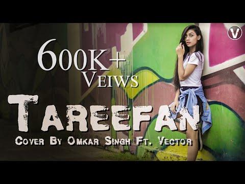 Tareefan | Veere Di Wedding | QARAN Ft. Badshah | (Hindi Cover Song) | Omkar Singh Ft. Vector (2018) Mp3