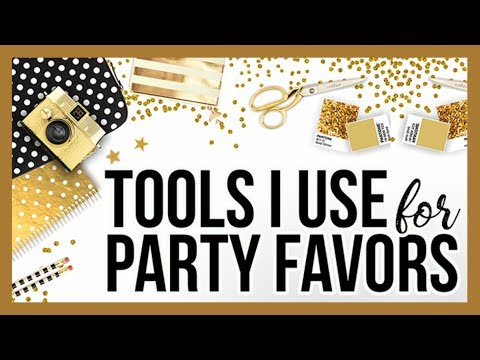 Party Favors And The Tools I Use