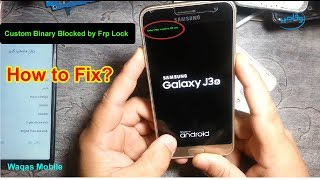 Samsung All Models Custom Binary Blocked by FRP Lock Solution by waqas mobile