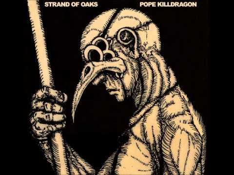 Strand of Oaks - Kill Dragon