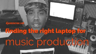 finding the right laptop for music production