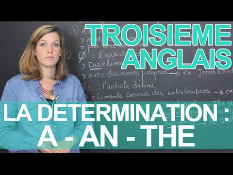 La détermination : a / an / ∅ / the - Anglais - 3e - Les Bons Profs