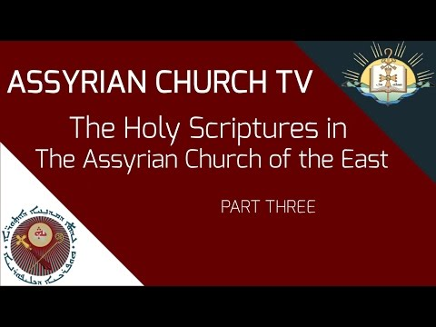 The Holy Scripture in the Assyrian Church of the East part 3