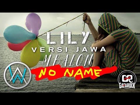 "LILY - Versi Jawa ""Mbalon"" ( No Name ) Gafarock"