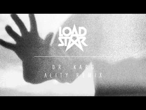 Loadstar - Dr. Karg (Λlity Remix)