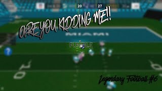 [ROBLOX] ARE YOU KIDDING ME!! [Legendary Football Funny Moments #6]