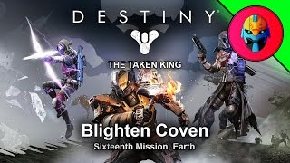 Destiny: The Taken King Mission 16 - Blighted Coven