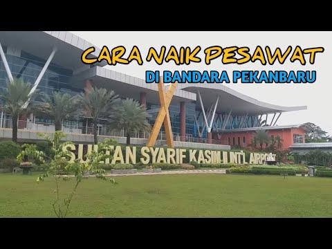 Cara Naik Pesawat Di Bandara Sultan Syarif Kasim II