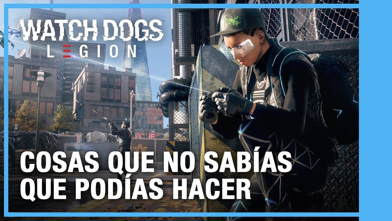 Watch Dogs: Legion - Cosas Que No Sabías Que Podías Hacer   Ubisoft LATAM