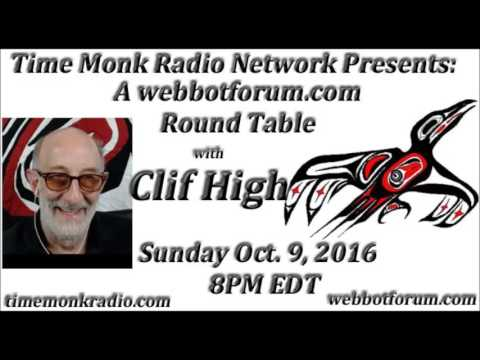 Clif High at the Web Bot Forum Roundtable 10-08-2016