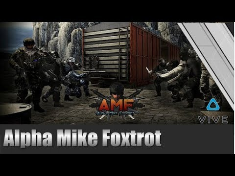 Alpha Mike Foxtrot (AMF) - VR Beta Preview HTC Vive