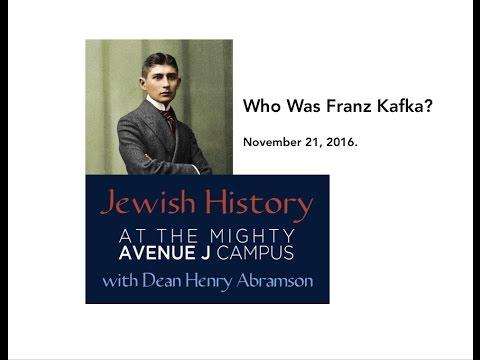 Who Was Franz Kafka? Jewish History @ J Dr. Henry Abramson