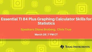 Webinar: Essential TI 84 Plus Graphing Calculator Skills for Statistics