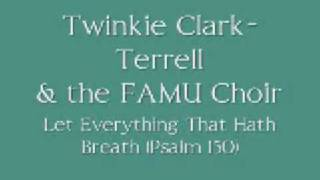 Twinkie Clark-Terrell & The FAMU Choir - Let Everything That Hath Breath (Psalms 150)