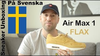 hot sale online ecd69 6001c Sneaker Unboxing På Svenska (Swedish) - Air Max 1 Premium FLAX - Mr Stoltz
