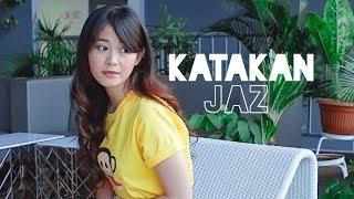 #LaguUntukDia JAZ - KATAKAN (Crevanya Cover)