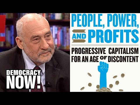 Economist Joseph Stiglitz: Capitalism Hasn't Been Working for Most People for the Last 40 Years