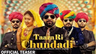 Song Teaser : Taara Ri Chundadi | Rapperiya Baalam Anuj Ft. Shalini, Nikk N, Saurabh