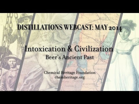 Distillations MAY Webcast: Intoxication and Civilization: Beer's Ancient Past